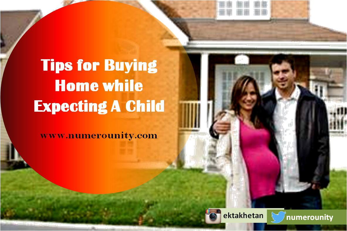 NumeroUnity: Tips For Buying A Home When You Are Expecting