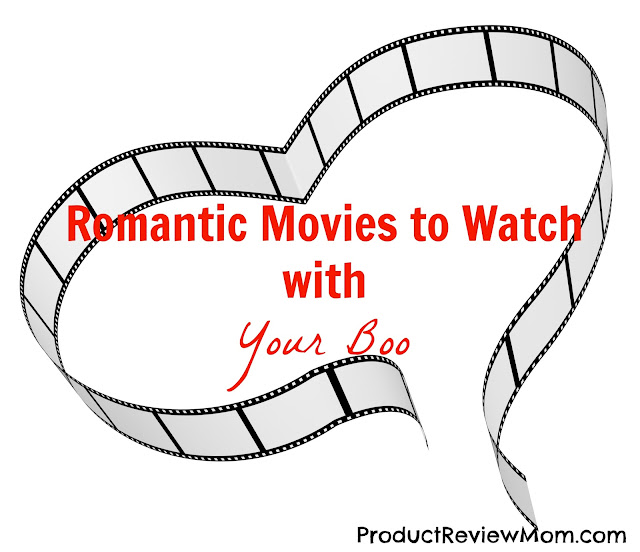 Romantic Movies to Watch with Your Boo   via  www.productreviewmom.com