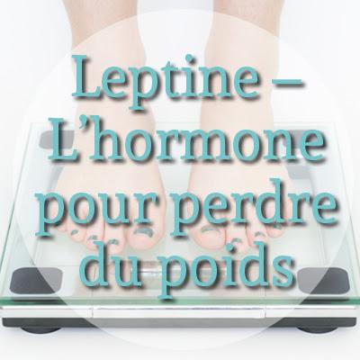 hormone pour perdre du poids