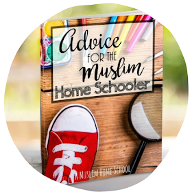 advice for muslim homeschoolers