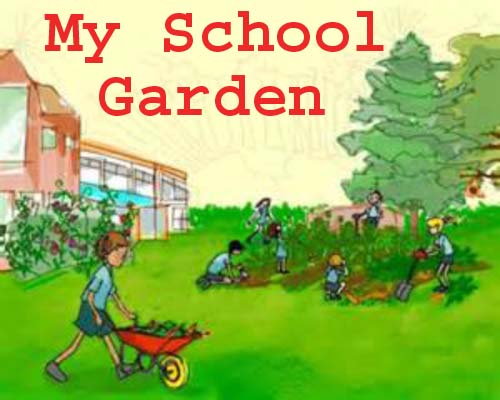 Essay about my school garden