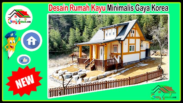 Desain Rumah Kayu Minimalis Gaya Korea