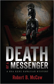 Death of a Messenger: A Koa Kāne Hawaiian Mystery (Koa Kāne Hawaiian Mysteriy Series) - a mystery thriller by Robert B. McCaw