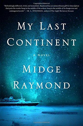 My Last Continent  A Novel by Midge Raymond