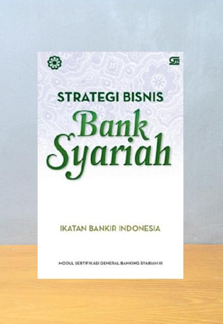 STRATEGI BISNIS BANK SYARIAH, Ikatan Bankir Indonesia