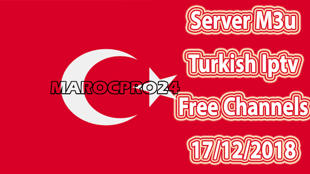 Server M3u Turkish Iptv Free Channels 17/12/2018