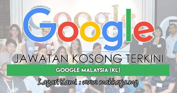 Jawatan Kosong Terkini 2018 di Google Malaysia (KL)