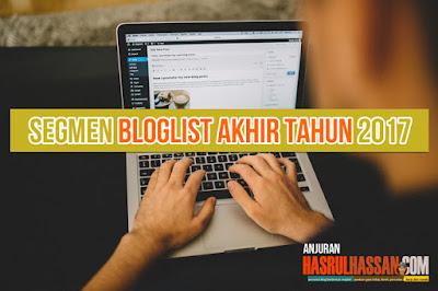 Segmen Bloglist Akhir Tahun 2017 by HASRULHASSAN.COM