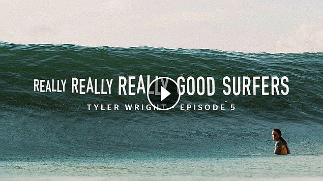 Really Really Really Good Surfers Ep 5 - Tyler Wright Rip Curl