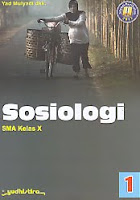 Judul Buku : Sosiologi SMA Kelas X Pengarang : Yad Mulyadi dkk Penerbit : Yudhistira