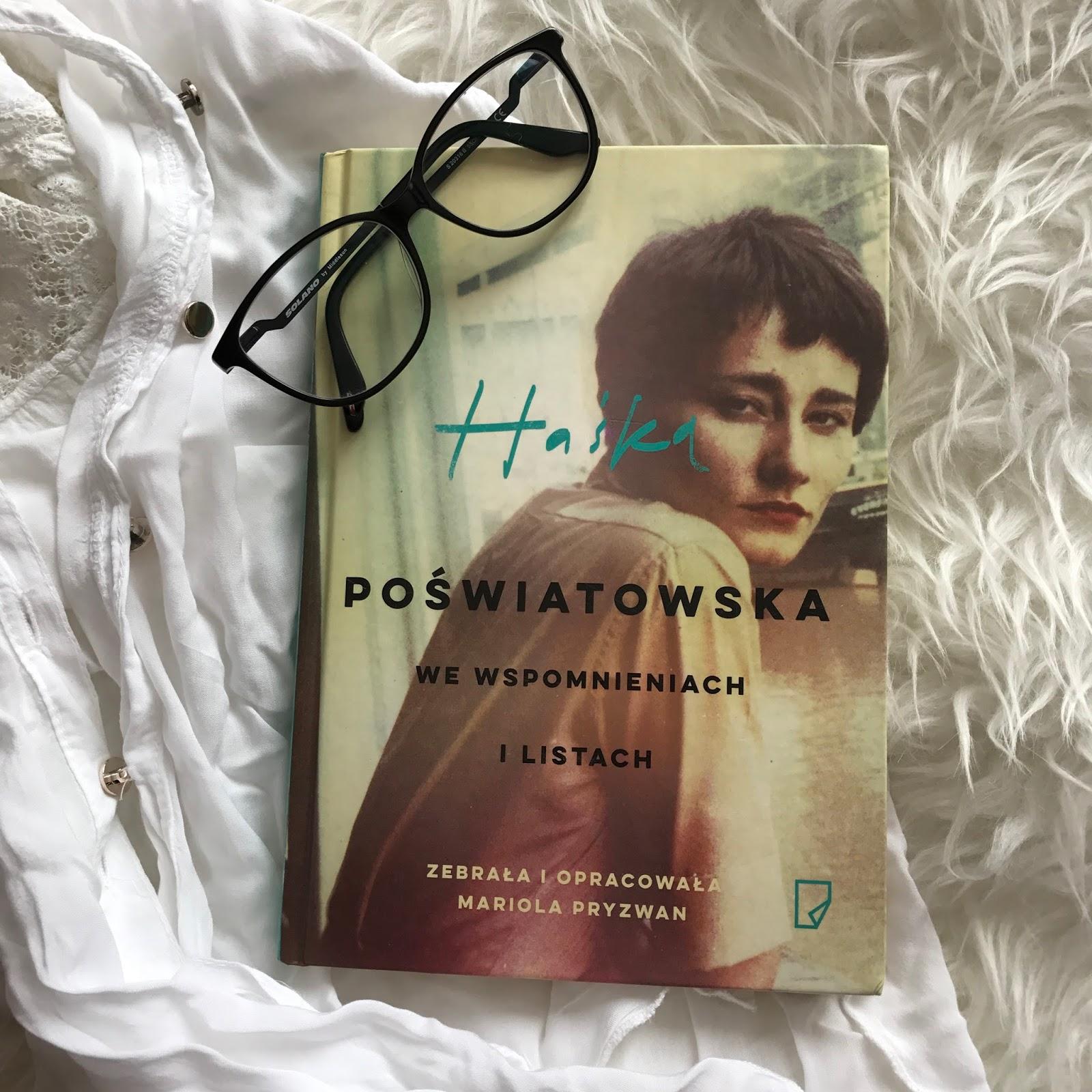 Mariola Pryzwan, Haśka Poświatowska we wspomnieniach i listach