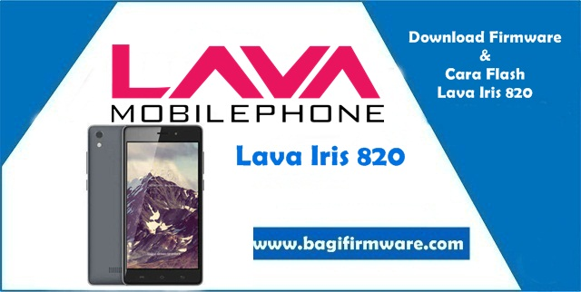 Firmware dan Cara Flash Lava Iris 820 MT6580 (Scatter File)