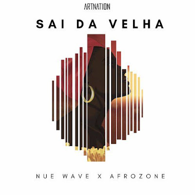 Nue Wave & Afrozone - Sai da Velha (2018) [Download]