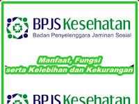 BPJS KESEHATAN : Manfaat, Fungsi serta Kelebihan dan Kekurangan