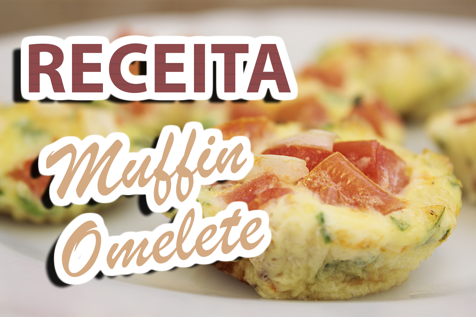 Receita Muffin Omelete (LEVE E SAUDÁVEL)