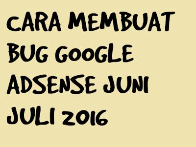 Cara Membuat Akun Bug Google Adsense Juni - Juli 2016