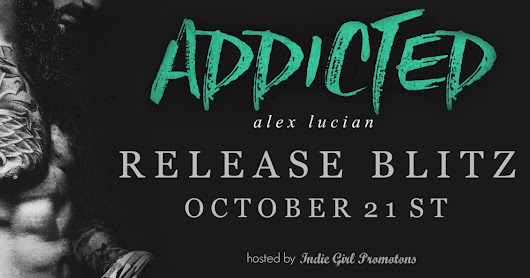 RELEASE BLITZ: Addicted by Alex Lucian + GIVEAWAY