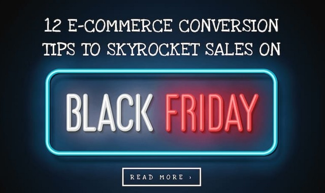 12 E-Commerce Conversion Tips to Skyrocket Sales on Black Friday