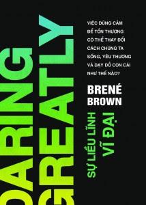 Sự Liều Lĩnh Vĩ Đại - Brene Brown