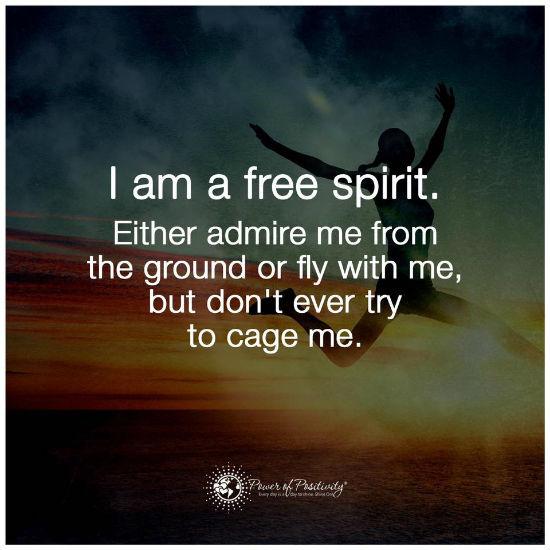 I Am Free Quotes I am a free Spirit Eit...