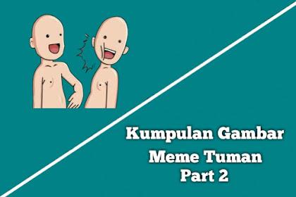 Kumpulan Meme Tuman Lucu Yang Lagi Viral Part 2
