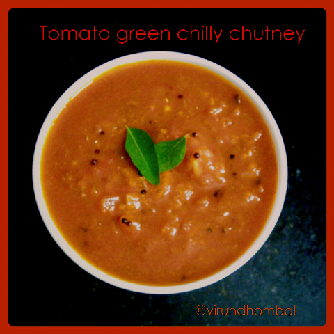Tomato chutney with green chillies Side dish for idly, dosa and pongal In most of our houses we prepare either coconut chutney with red chillies or green chillies as an accompaniment for idlies and dosas. Sometimes these two chutneys are really boring on regular rotations. One day my Chithi(aunt) taught me this different tomato chutney with green chillies. Normally for tomato chutney we add dried red chillies or red chilly powder, but in this dish the tomatoes are cooked along with green chillies and then made into a paste. The paste is further sauted with onions and flavoured with little sambar powder. The combination of the green chillies and tomatoes pair each other and perfect side dish for idly, dosa, pongal and upma.