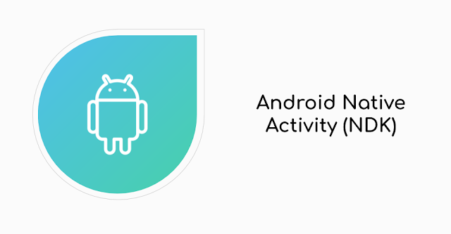 Android: Simple Native Activity Using NDK
