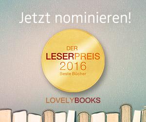 https://www.lovelybooks.de/leserpreis/2016/nominierungen/romane/