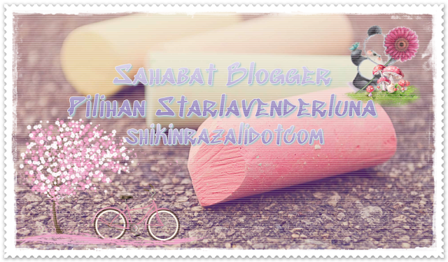 Sahabat blogger pilihan Starlavenderluna : I am LZ