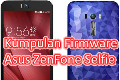 Kumpulan Firmware Asus ZenFone Selfie