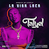MUSIC: Taiyel – La Vida Loca (Prod. By Egarboi) @IamTaiyel @demgully