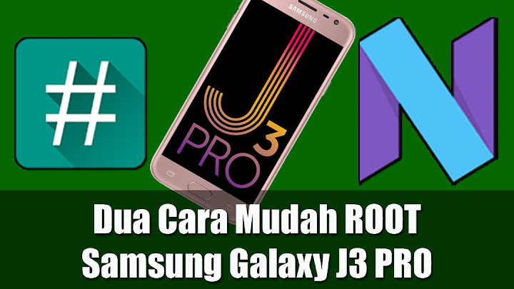 Dua Cara Root Samsung Galaxy J3 Pro SM-J330G