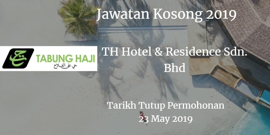 Jawatan Kosong TH Hotel & Residence Sdn. Bhd 23 May 2019