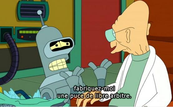 Réaction de Bender (le robot) après que le Pr. Hubert Farnsworth lui annonce qu'il n'a pas de libre arbitre - Episode 7 de la saison 9 de Futurama