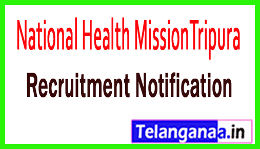 National Health MissionTripura NRHM Recruitment Notification