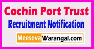 Cochin Port Trust Recruitment Notification 2017 Last Date 31-05-2017