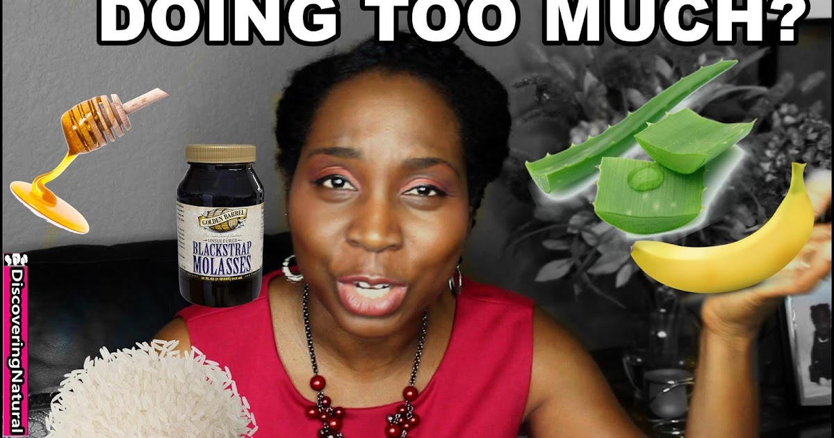 Discoveringnatural Are You Doing Too Much Using Natural Hair Diy