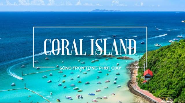 Bạn đến đảo Coral để tận hưởng trọn vẹn cuộc vui?