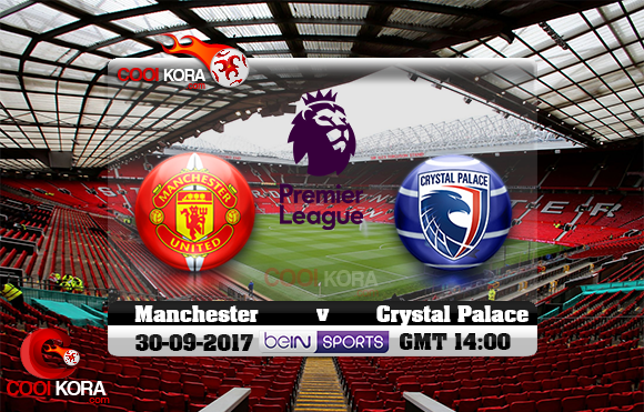 مشاهدة مباراة مانشستر يونايتد وكريستال بالاس اليوم 30-9-2017 في الدوري الإنجليزي