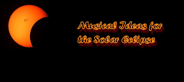 Musical Ideas for the Solar Eclipse