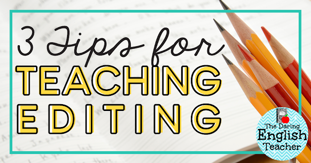 3 Tips for Teaching Editing in the Secondary English Language Arts Classroom