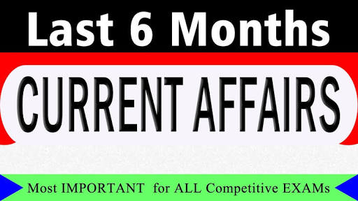 CURRENT AFFAIRS LAST 6 MONTHS DECEMBER TO JUNE-2017