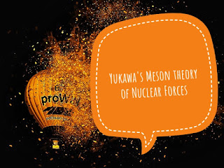 Yukawa's Meson theory of Nuclear Forces