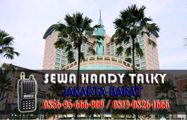 Pusat Sewa HT Area Mangga Besar Taman Sari Jakarta Barat Rental Handy Talky