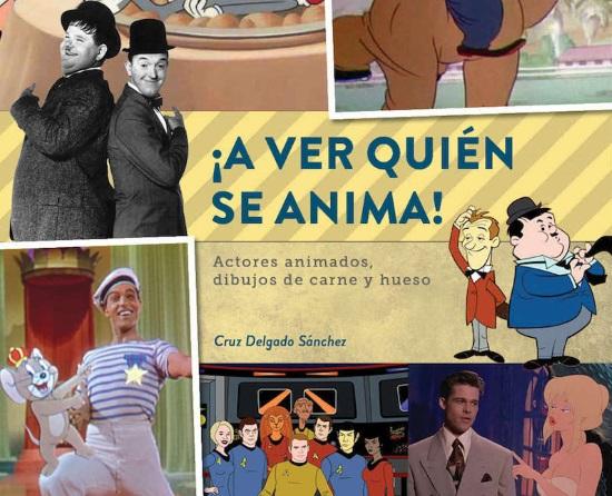 ¡A Ver Quién se Anima! Actores Animados, Dibujos de Carne y Hueso