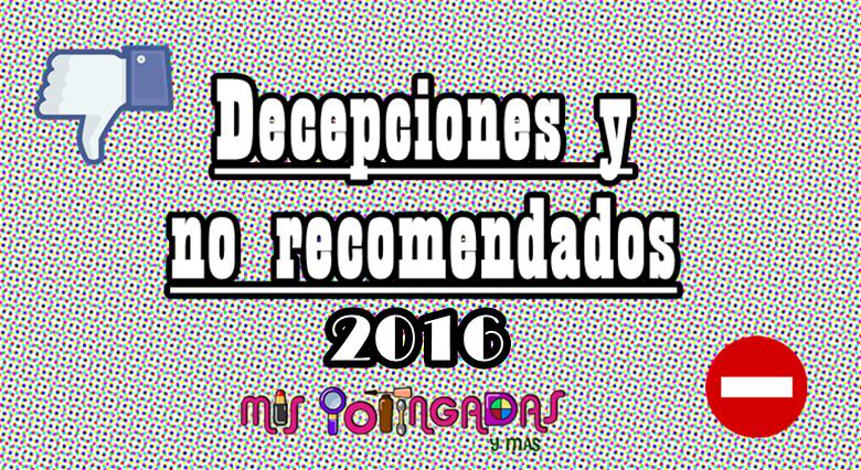 Vídeo | Decepciones y no recomendados | 2016