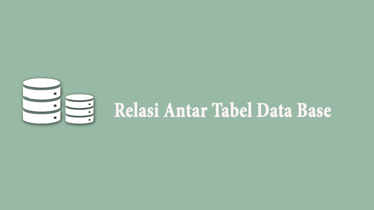 Relasi Antar Tabel Data Base