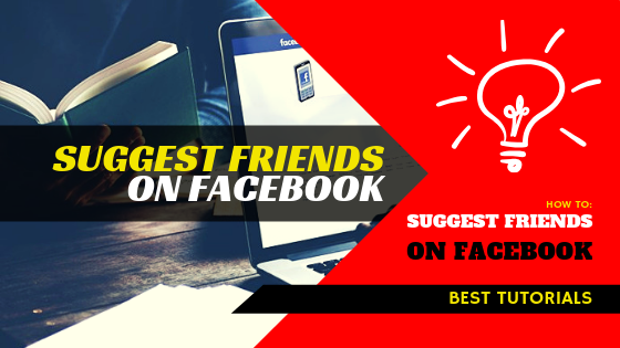 How To Suggest Friends On Facebook<br/>