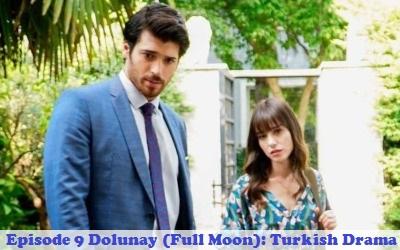 Episode 9 Dolunay (Full Moon): Turkish Drama | Full Synopsis