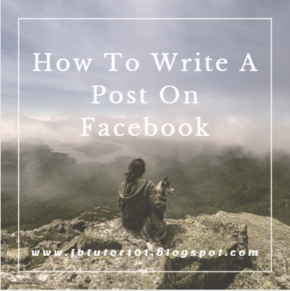 How To Write A Post On Facebook